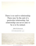 there-is-no-end-to-relationship-there-may-be-the-end-of-a-particular-relationship-but-relationship-quote-1